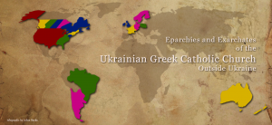Eparchies of the Ukrainian Greek-Catholic Church in the world; a testament to the universality of our own Eastern Church and our right as an autonomous Church.